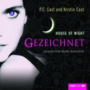 P.C. und Kristin Cast – Gezeichnet. House of Night 1 (Hörbuch)