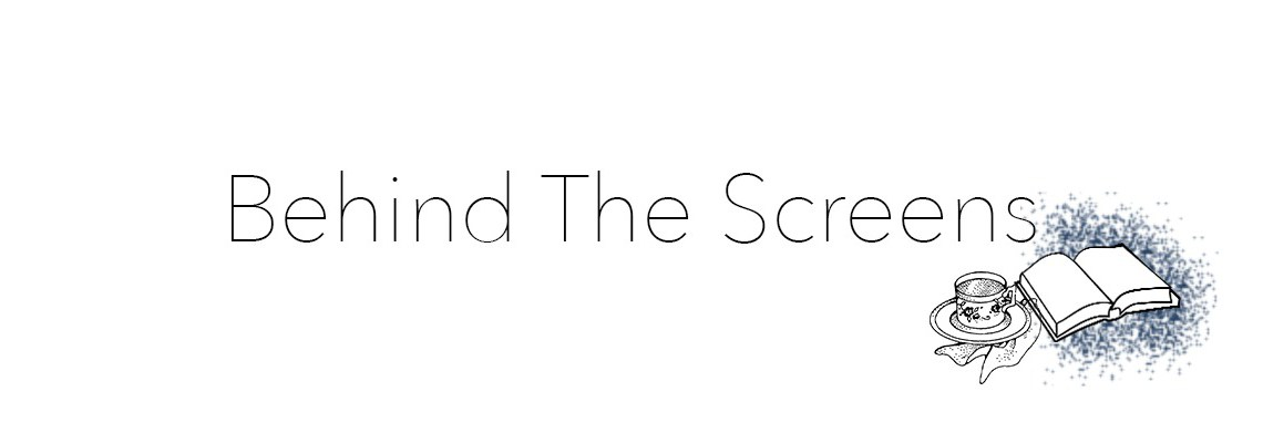 [Behind the Screens] #37: I'm back