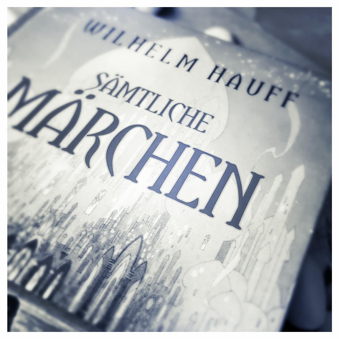 [Rezension] Wilhelm Hauff – Sämtliche Märchen