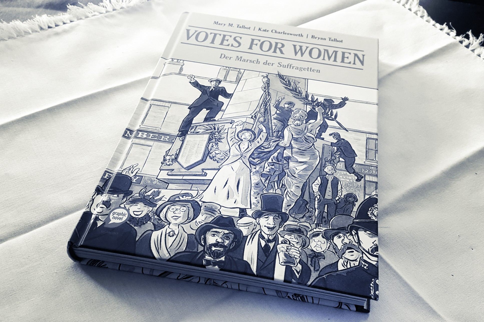 [Rezension] Mary Talbot/Bryan Talbot/Kate Charlesworth – Votes for Women. Der Marsch der Suffragetten