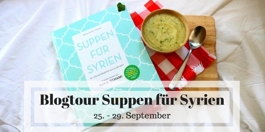 [Blogtour] Suppen für Syrien: Der syrische Bürgerkrieg
