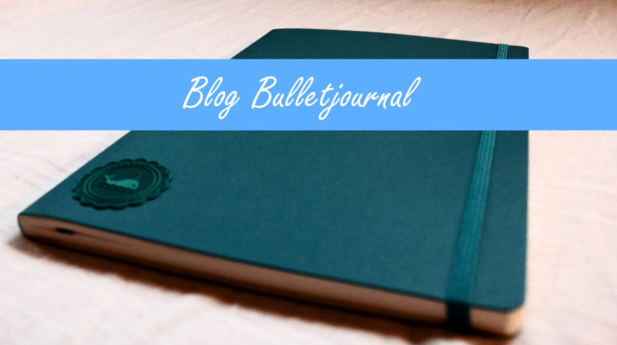 [Federlesen] How to: Blog Bulletjournal