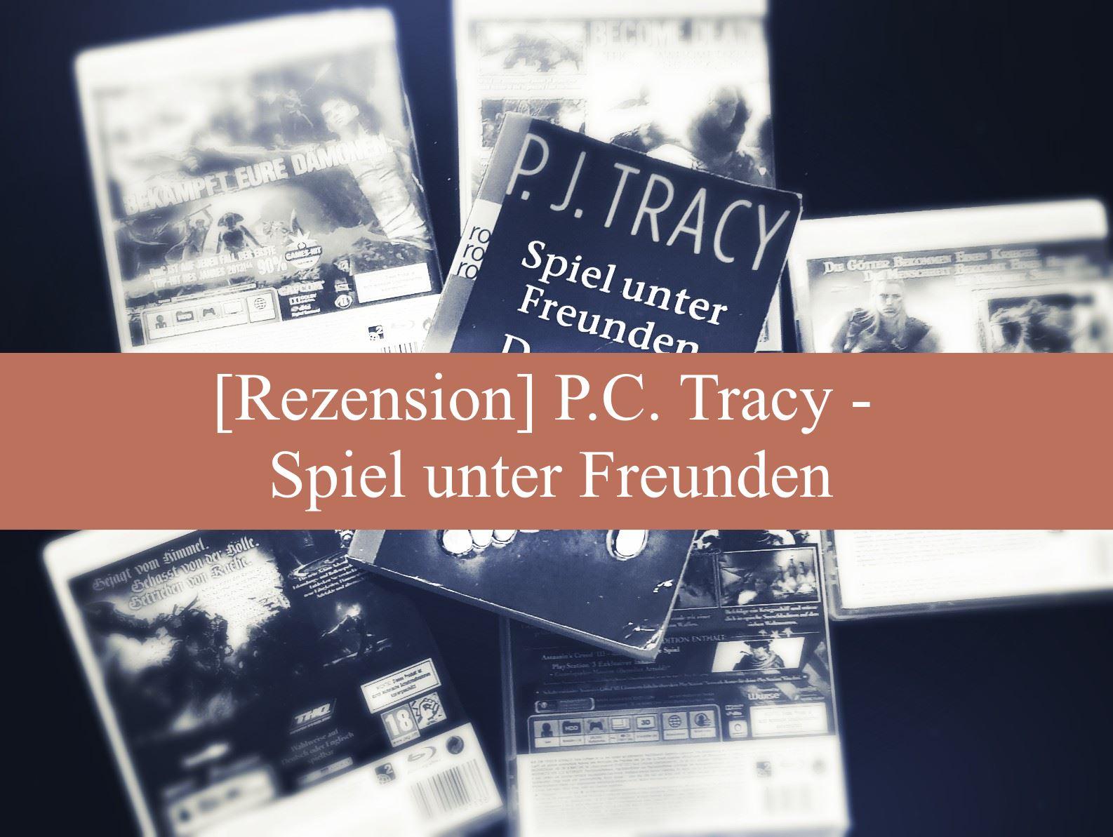 [Rezension] P.C. Tracy – Spiel unter Freunden
