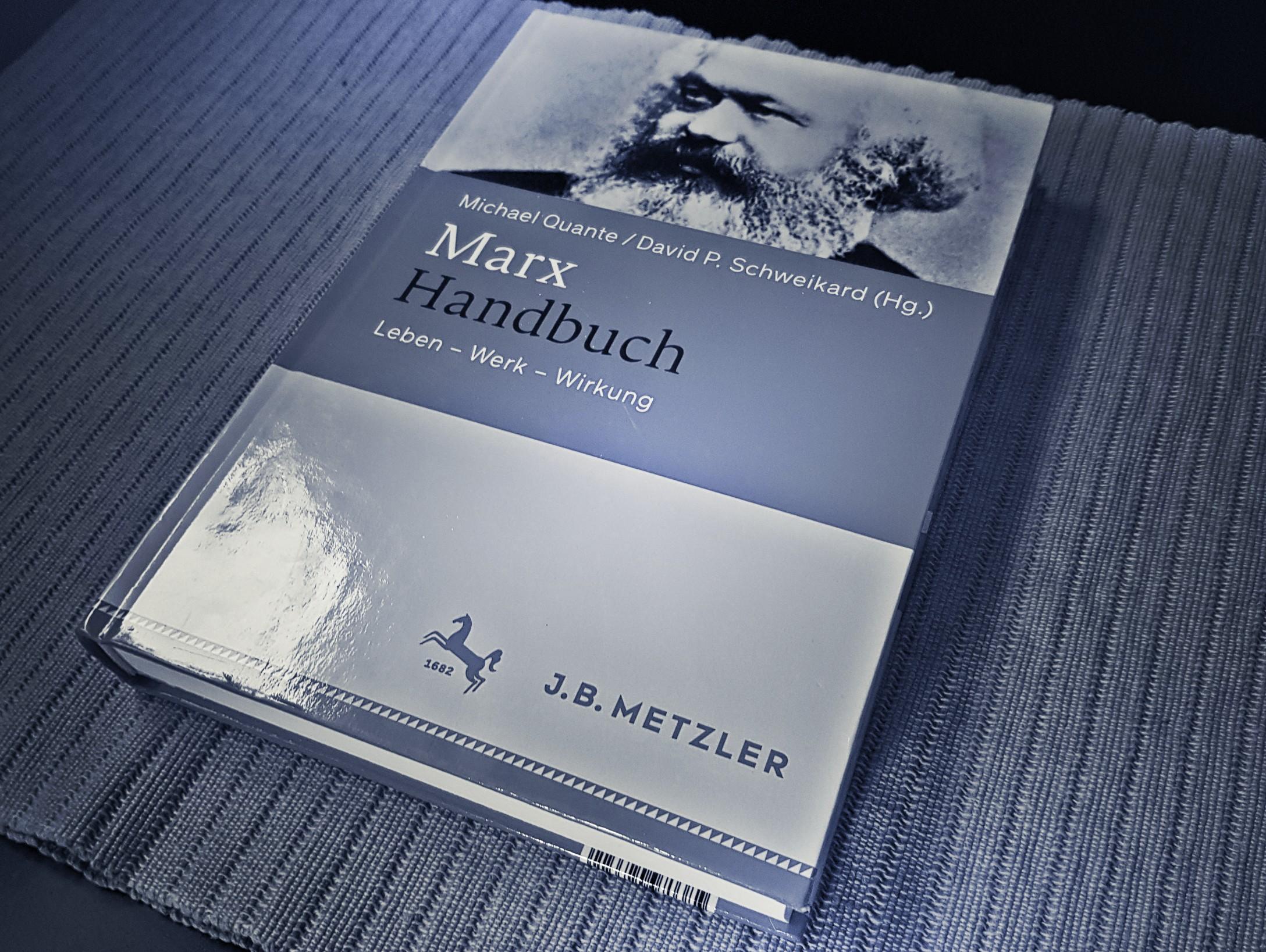 [Rezension] Michael Quante, David P. Schweikard – Marx Handbuch. Leben – Werk – Wirkung