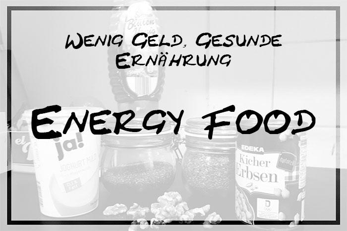 [Special] Wenig Geld, gesunde Ernährung. Energy Food