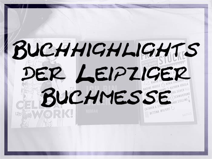Buchhighlights der Leipziger Buchmesse