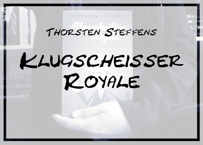 [Rezension] Thorsten Steffens – Klugscheißer Royale
