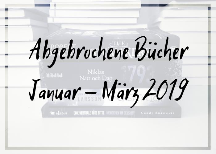 [Rezension] Abgebrochene Bücher Januar – März 2019