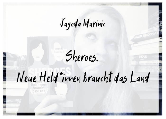 [Rezension] Jagoda Marinic – Sheroes. Neue Held*innen braucht das Land