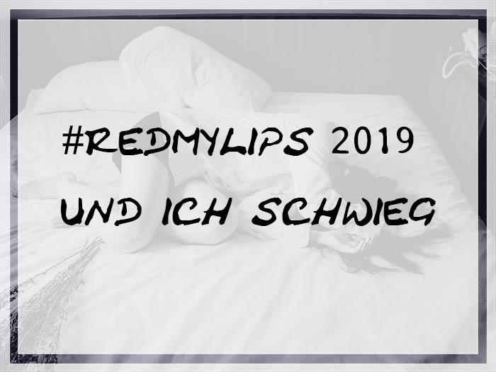 #redmylips 2019 – und ich schwieg