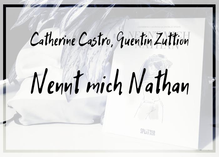 [Rezension] Catherine Castro/ Quentin Zuttion – Nennt mich Nathan