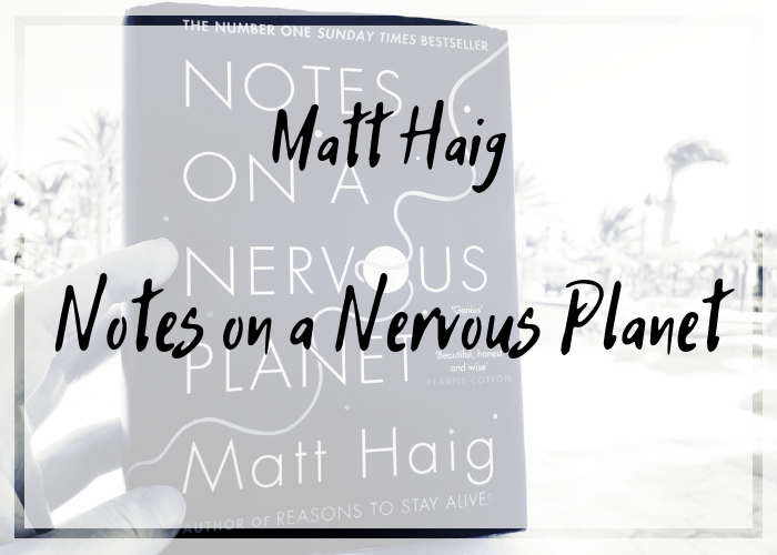 [Rezension] Matt Haig – Notes on a Nervous Planet