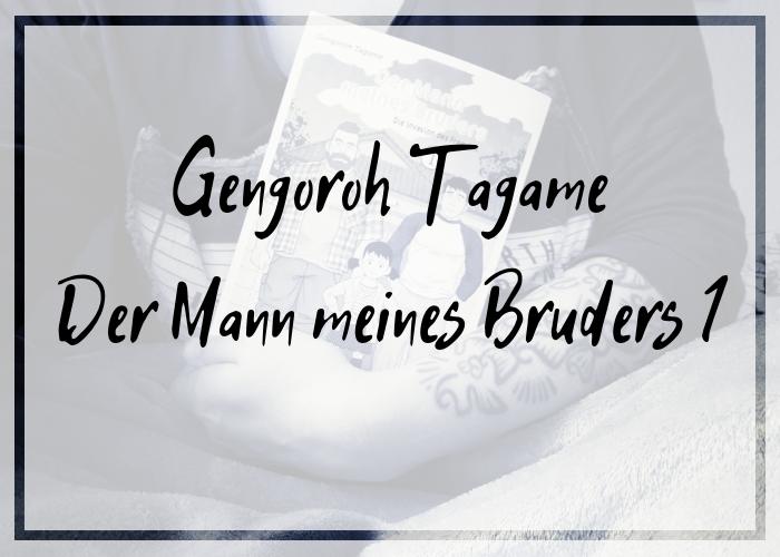 [Rezension] Gengoroh Tagame – Der Mann meines Bruders. Die Invasion des Fremden