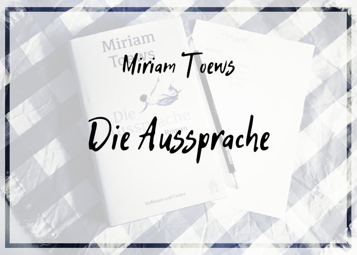 [Rezension] Miriam Toews – Die Aussprache