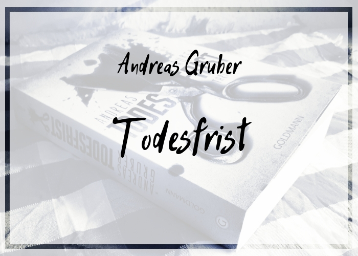 [Rezension] Andreas Gruber – Todesfrist