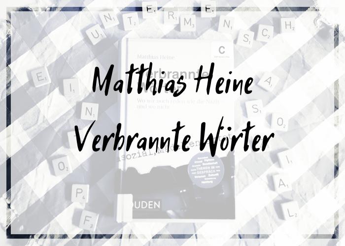 [Rezension] Matthias Heine – Verbrannte Wörter. Wo wir noch reden wie die Nazis – und wo nicht