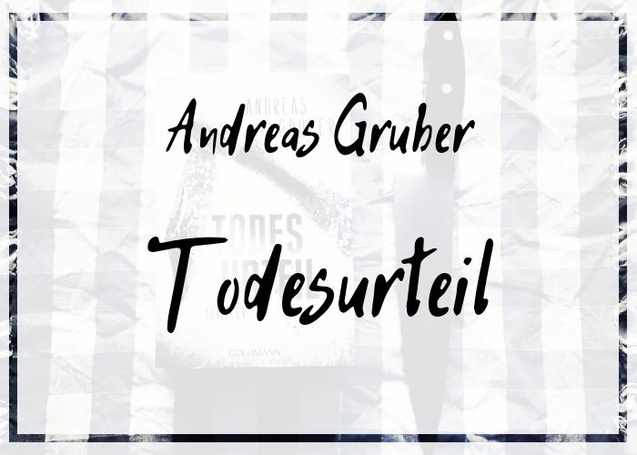 [Rezension] Andreas Gruber – Todesurteil
