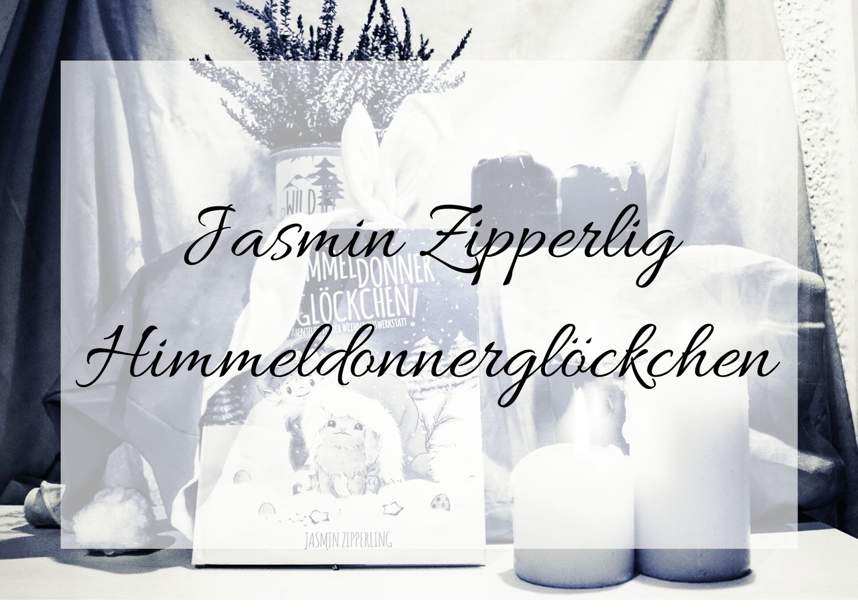 [Rezension] Jasmin Zipperling – Himmeldonnerglöckchen